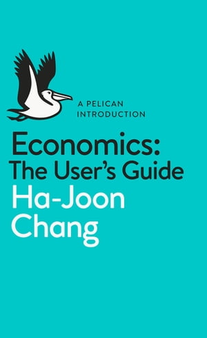 Economics: The User's Guide A Pelican Introduction