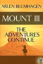 Mount III: The Adventure Continues
