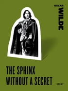 The Sphinx Without a Secret by Oscar Wilde
