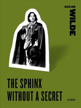 Book The Sphinx Without a Secret by Oscar Wilde