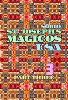 Solid St. Joseph's Magicos USA. Part 3: Original Book Number Thirty-Eight.
