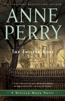 Book The Twisted Root: A William Monk Novel by Anne Perry