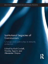 Institutional Legacies of Communism: Change and Continuities in Minority Protection
