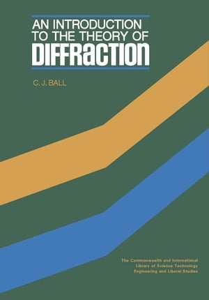 An Introduction to the Theory of Diffraction: The Commonwealth and International Library: Materials Science and Technology