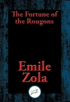 The Fortune of the Rougons: With Linked Table of Contents by Emile Zola