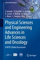 Physical Sciences and Engineering Advances in Life Sciences and Oncology: A WTEC Global Assessment
