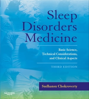 Sleep Disorders Medicine Basic Science,  Technical Considerations,  and Clinical Aspects