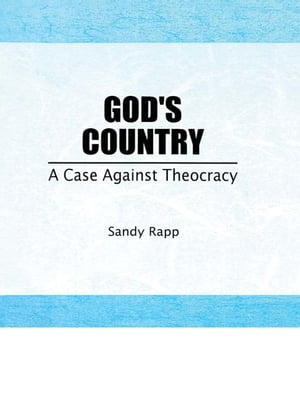 God's Country A Case Against Theocracy