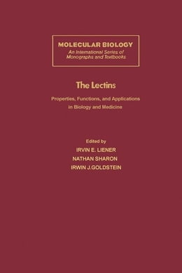 Book The Lectins: Properties, Functions, and Applications in Biology and Medicine by Liener, Irvin