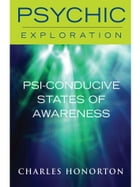 Psi-Conducive States of Awareness by Charles Honorton