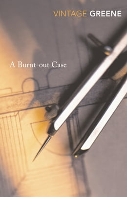 Book A Burnt Out Case by Graham Greene