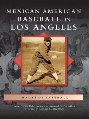 Mexican American Baseball in Los Angeles