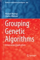 Grouping Genetic Algorithms: Advances and Applications by Charles Mbohwa