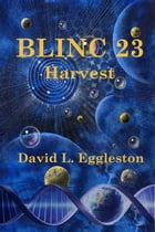 BLINC 23 Harvest by David Eggleston