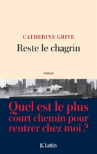 Reste le chagrin by Catherine GRIVE