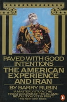 Paved with Good Intentions by Barry Rubin
