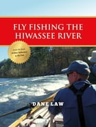 Fly Fishing the Hiwassee River by Dane Law