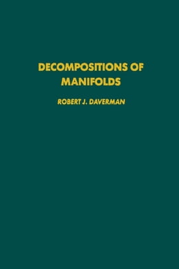 Book Decompositions of manifolds by Daverman, R.J.