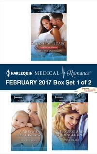 Harlequin Medical Romance February 2017 - Box Set 1 of 2: Their Meant-to-Be Baby\A Mommy for His…