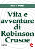Vita e Avventure di Robinson Crusoe (Life and Adventures of Robinson Crusoe) by Daniel Defoe