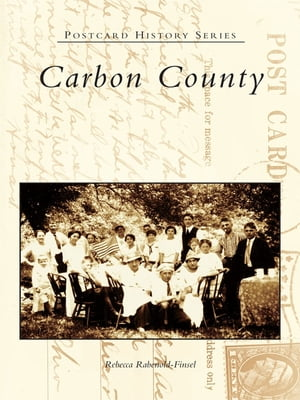 Carbon County by Rebecca Rabenold-Finsel