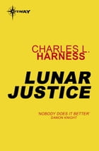 Lunar Justice by Charles L. Harness