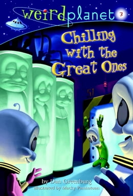 Book Weird Planet #3: Chilling with the Great Ones by Dan Greenburg