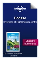 Ecosse 5 - Inverness et Highlands du centre by Lonely Planet