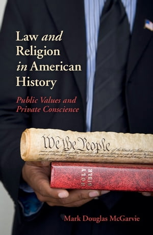 Law and Religion in American History Public Values and Private Conscience