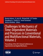 Challenges In Mechanics of Time-Dependent Materials and Processes in Conventional and Multifunctional Materials, Volume 2: Proceedings of the 2013 Ann by Charles Lu