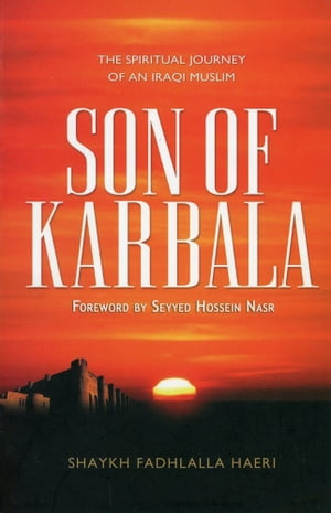 Son of Karbala The Spiritual Journey of an Iraqi Muslim