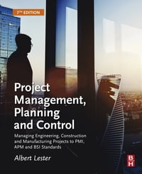 Project Management, Planning and Control: Managing Engineering, Construction and Manufacturing…