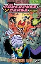 Powerpuff Girls Classics, Vol. 2: Power Up