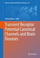 Transient Receptor Potential Canonical Channels and Brain Diseases by Yizheng Wang