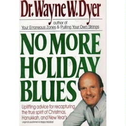 Book No More Holiday Blues by Wayne W. Dyer