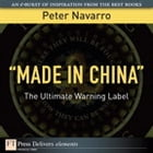"""""""Made in China"""": The Ultimate Warning Label by Peter Navarro"""