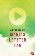 Marias letzter Tag by Alexandra Kui
