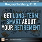 Get Long-Term Smart About Your Retirement by Gregory Salsbury