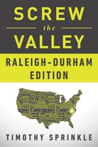 Screw the Valley: Raleigh-Durham Edition by Timothy Sprinkle