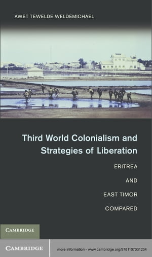 Third World Colonialism and Strategies of Liberation Eritrea and East Timor Compared