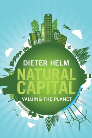 Natural Capital Valuing the Planet