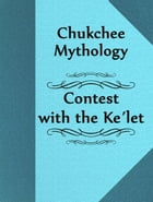 Contest with the Ke´let by Chukchee Mythology