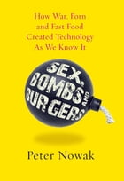 Sex Bombs And Burgers by Peter Nowak