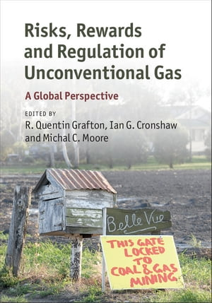 Risks,  Rewards and Regulation of Unconventional Gas A Global Perspective