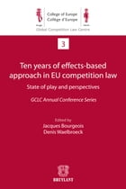 Ten years of effects- Based approach in EU competition law by Jacques Bourgeois