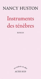 Instruments des ténèbres by Nancy Huston