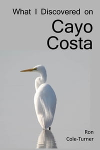 What I Discovered on Cayo Costa