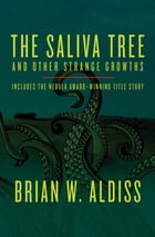 The Saliva Tree: And Other Strange Growths