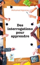 Des interrogations pour apprendre by Mohamed Agzanay