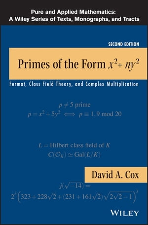 Primes of the Form x2+ny2 Fermat,  Class Field Theory,  and Complex Multiplication